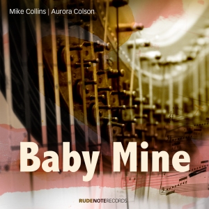 "Cover image for ""Baby Mine"" by Mike Collins & Aurora Colson"