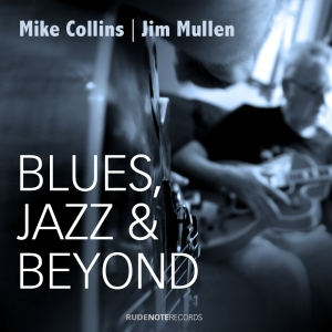 "Cover pic for Mike Collins | Jim Mullen album ""Blues, Jazz & Beyond"""