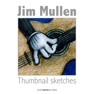 Album cover for Jim Mullen's Thumbnail Sketches