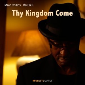 Cover pic for Mike Collins|Da Paul recording of Thy Kingdom Come