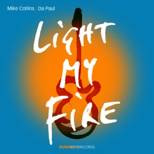 "Cover pic for ""Light My Fire"" by Mike Collins 