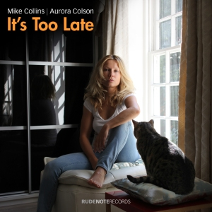 Cover pic for It's Too LAte by Mike Collins|Aurora Colson