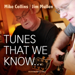 "Cover pic for Mike Collins | Jim Mullen album ""Tunes that we know..."""