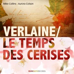 Cover image for 'Le Temps Des Cerises'/'Verlain' by Mike Collins & Aurora Colson