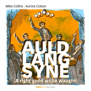 "Cover pic for Mike Collins | Aurora Colson single ""Auld Lang Syne"""