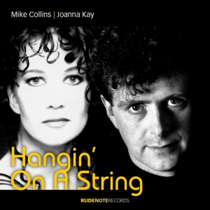 "Cover pic for ""Hangin' On A String"" single by Mike Collins featuring Joanna Kay"